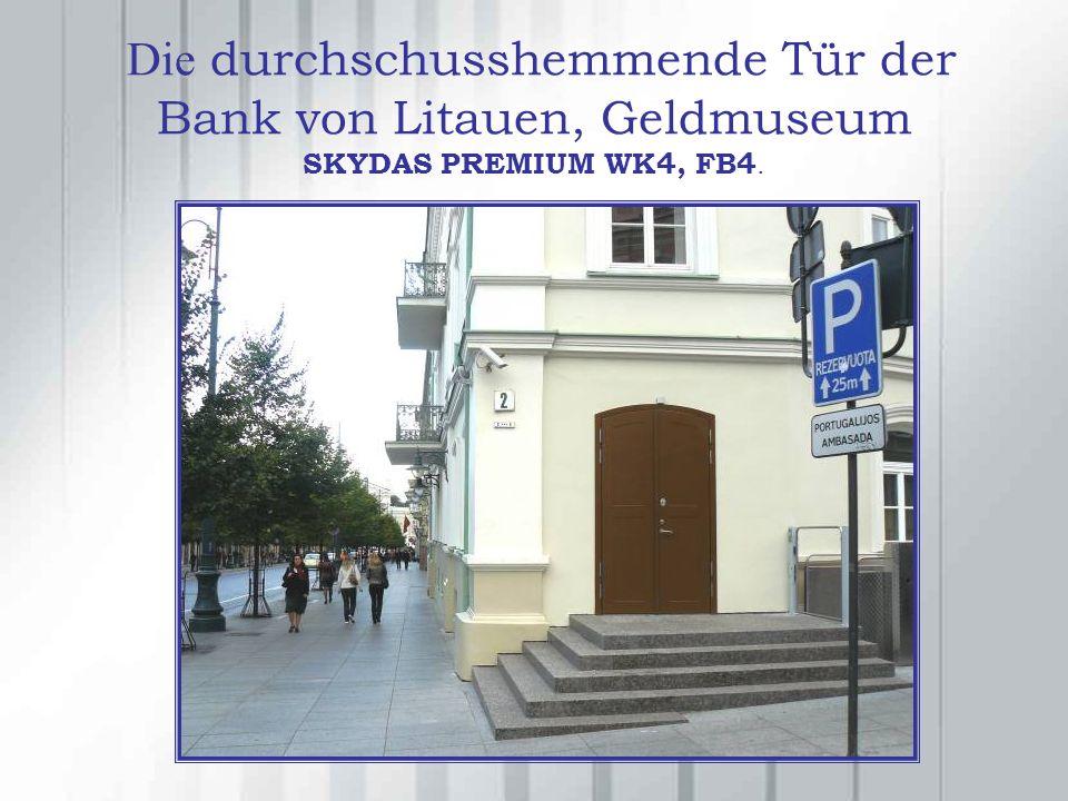 Die Die durchschusshemmende Tür der Bank von Litauen, Geldmuseum SKYDAS PREMIUM WK4, FB4.