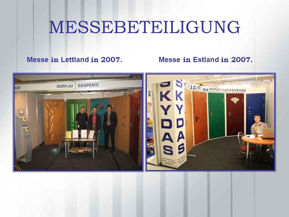 MESSEBETEILIGUNG Messe in Lettland in 2007. Messe in Estland in 2007.