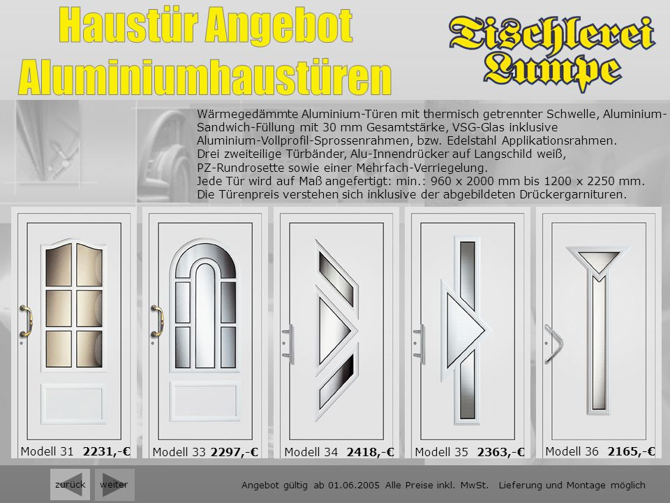 weiter zurück Wärmegedämmte Aluminium-Türen mit thermisch getrennter Schwelle, Aluminium- Sandwich-Füllung mit 30 mm Gesamtstärke, VSG-Glas inklusive Aluminium-Vollprofil-Sprossenrahmen, bzw.