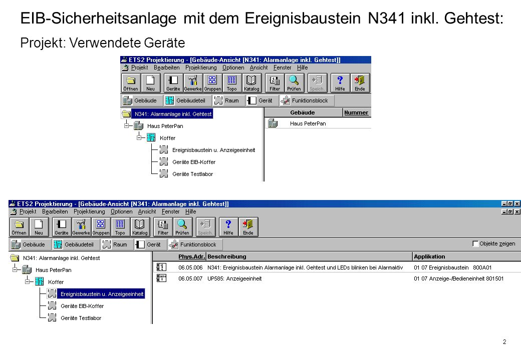 2 EIB-Sicherheitsanlage mit dem Ereignisbaustein N341 inkl. Gehtest: Projekt: Verwendete Geräte