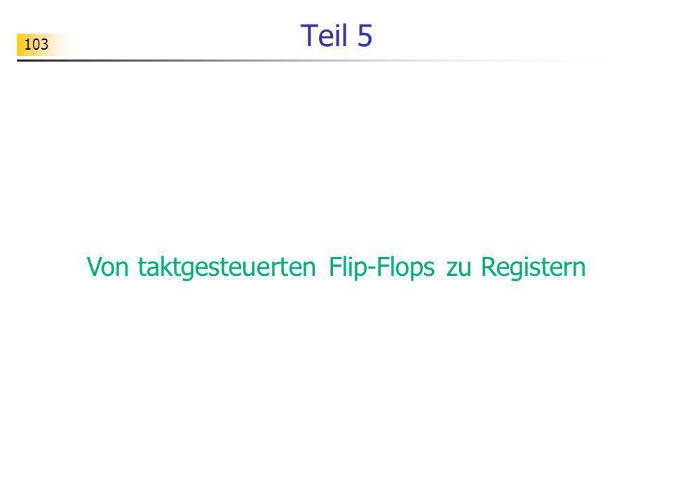 103 Teil 5 Von taktgesteuerten Flip-Flops zu Registern