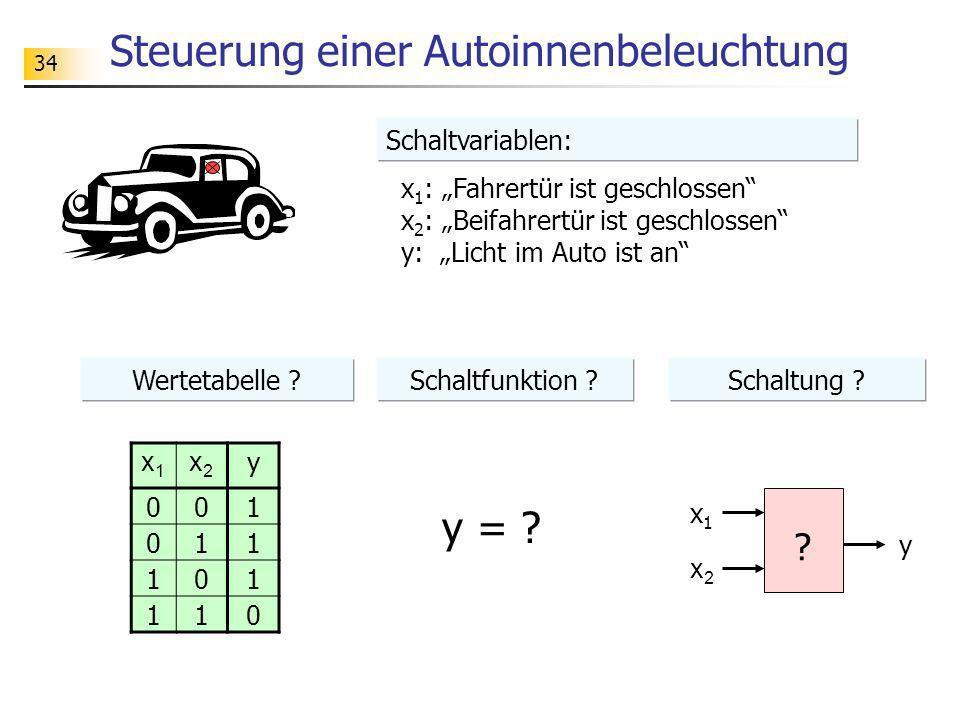 34 Steuerung einer Autoinnenbeleuchtung x 1 : Fahrertür ist geschlossen x 2 : Beifahrertür ist geschlossen y: Licht im Auto ist an ? x1x1 x2x2 y x1x1