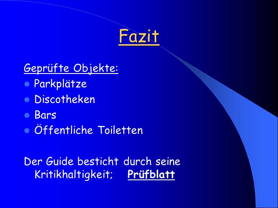 Fazit Geprüfte Objekte: Parkplätze Discotheken Bars Öffentliche Toiletten Der Guide besticht durch seine Kritikhaltigkeit; Prüfblatt