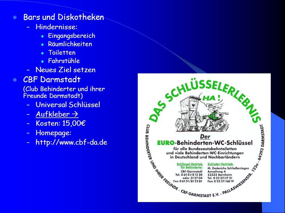 Bars und Diskotheken – Hindernisse: Eingangsbereich Räumlichkeiten Toiletten Fahrstühle – Neues Ziel setzen CBF Darmstadt (Club Behinderter und ihrer