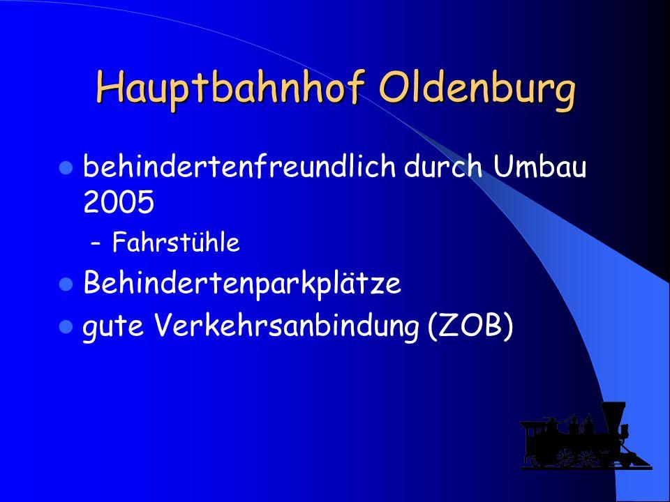 Hauptbahnhof Oldenburg behindertenfreundlich durch Umbau 2005 – Fahrstühle Behindertenparkplätze gute Verkehrsanbindung (ZOB)