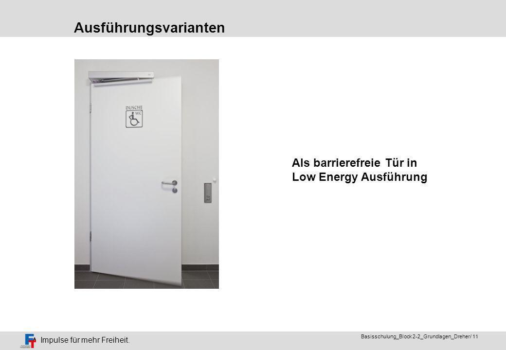 Impulse für mehr Freiheit. Basisschulung_Block 2-2_Grundlagen_Dreher/ 10 1 flügelige Tür vollautomatisiert