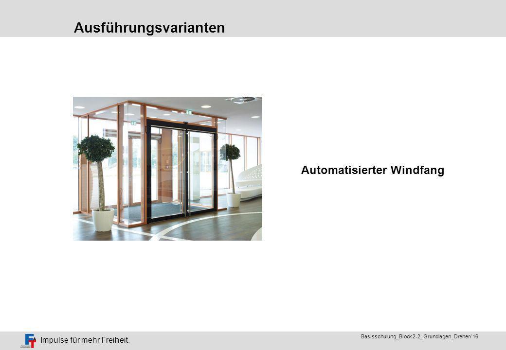 Impulse für mehr Freiheit. Basisschulung_Block 2-2_Grundlagen_Dreher/ 15 Automatische Tür, 2 – flügelig, asymmetrische Türflügel