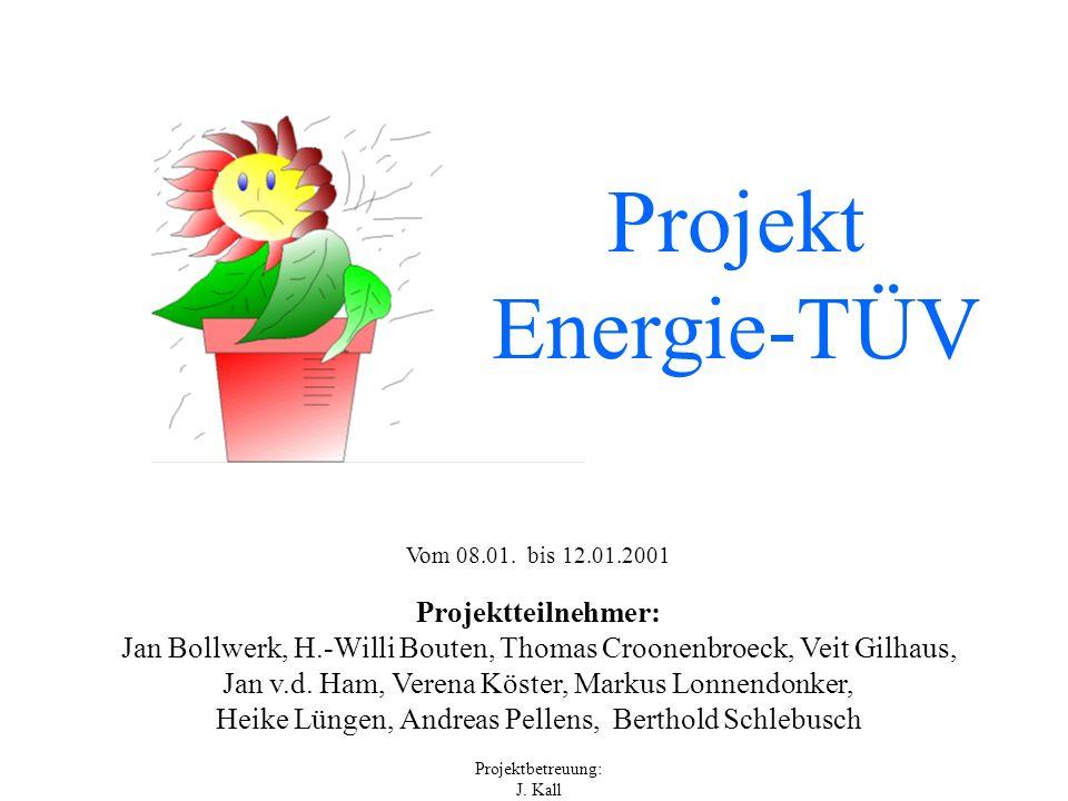Vom 08.01. bis 12.01.2001 Projektteilnehmer: Jan Bollwerk, H.-Willi Bouten, Thomas Croonenbroeck, Veit Gilhaus, Jan v.d. Ham, Verena Köster, Markus Lo