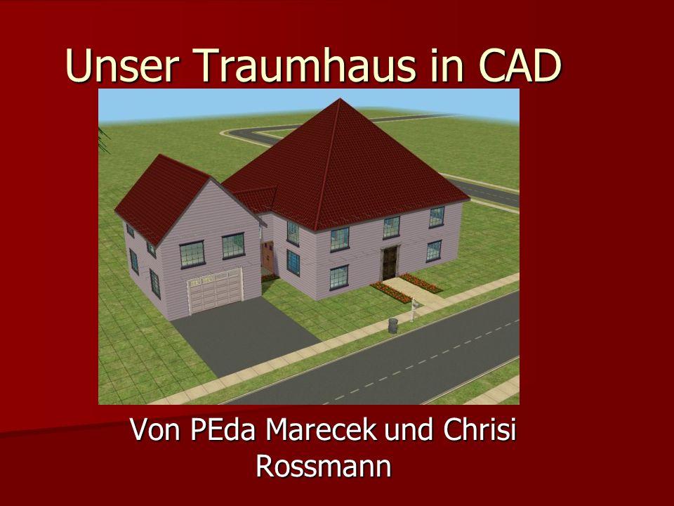 Unser Traumhaus in CAD Von PEda Marecek und Chrisi Rossmann