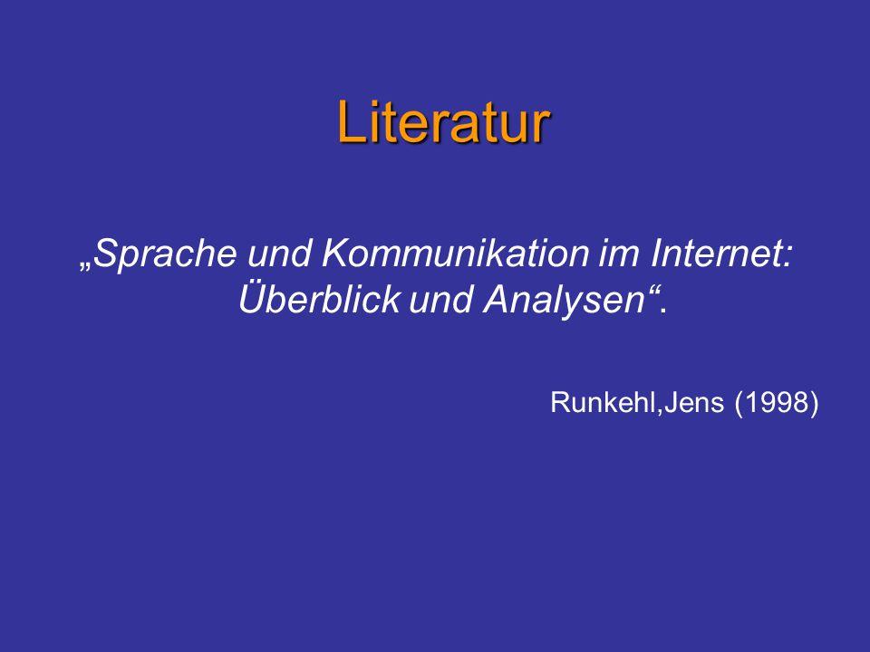 Literatur Sprache und Kommunikation im Internet: Überblick und Analysen. Runkehl,Jens (1998)