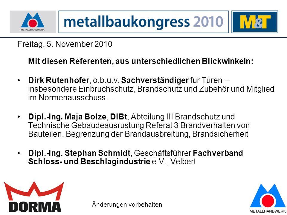 4 Freitag, 5.November 2010 Podiumsdiskussion – Anwendung von DIN EN 179 und 1125 Dipl.-Ing.