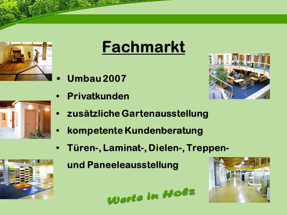 Firmenvorstellung Fachmarkt Umbau 2007 Privatkunden zusätzliche Gartenausstellung kompetente Kundenberatung Türen-, Laminat-, Dielen-, Treppen- und Pa