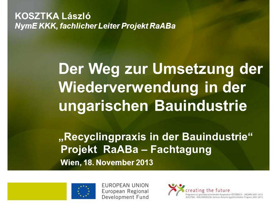 Recyclingpraxis in der Bauindustrie Projekt RaABa – Fachtagung Wien, 18.