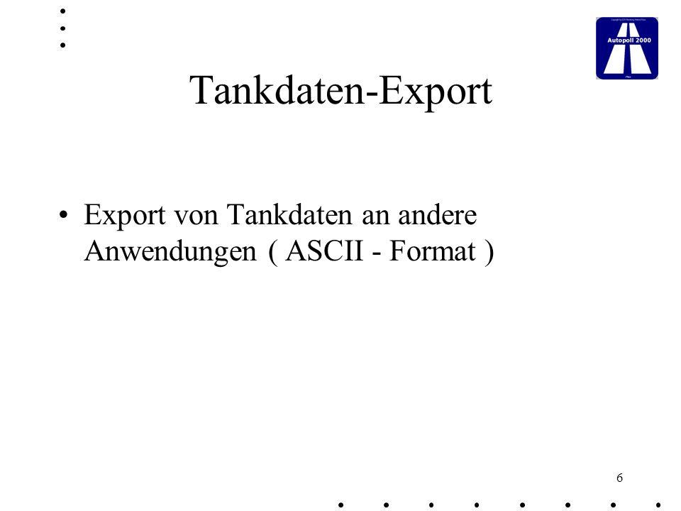 7 Abrufprotokolle / Tankfüllstände Abruf-Status der angeschlossenen Tankautomaten Füllstande der Tanks Detailinformationen