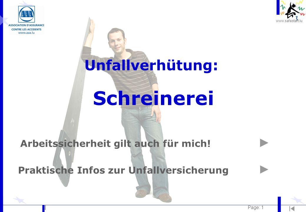 www.safestart.lu Page: 1 Unfallverhütung: Schreinerei Arbeitssicherheit gilt auch für mich! Praktische Infos zur Unfallversicherung