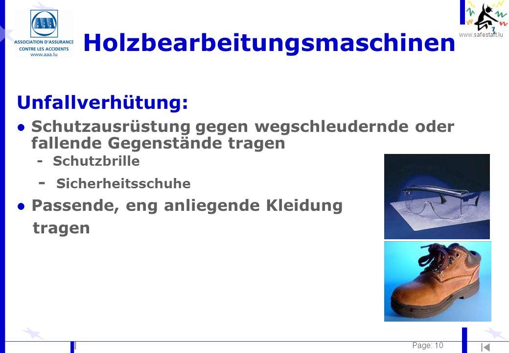 www.safestart.lu Page: 10 Holzbearbeitungsmaschinen Unfallverhütung: l Schutzausrüstung gegen wegschleudernde oder fallende Gegenstände tragen - Schut