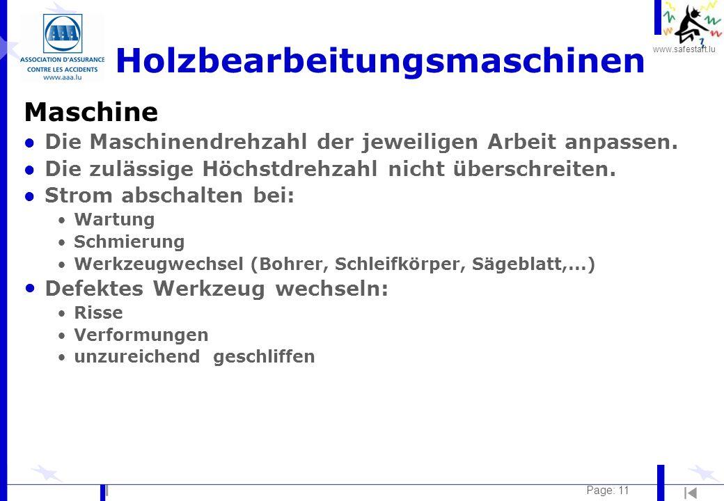 www.safestart.lu Page: 11 Maschine l Die Maschinendrehzahl der jeweiligen Arbeit anpassen. l Die zulässige Höchstdrehzahl nicht überschreiten. l Strom