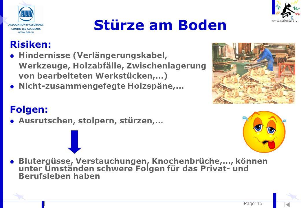 www.safestart.lu Page: 15 Stürze am Boden Risiken: l Hindernisse (Verlängerungskabel, Werkzeuge, Holzabfälle, Zwischenlagerung von bearbeiteten Werkst