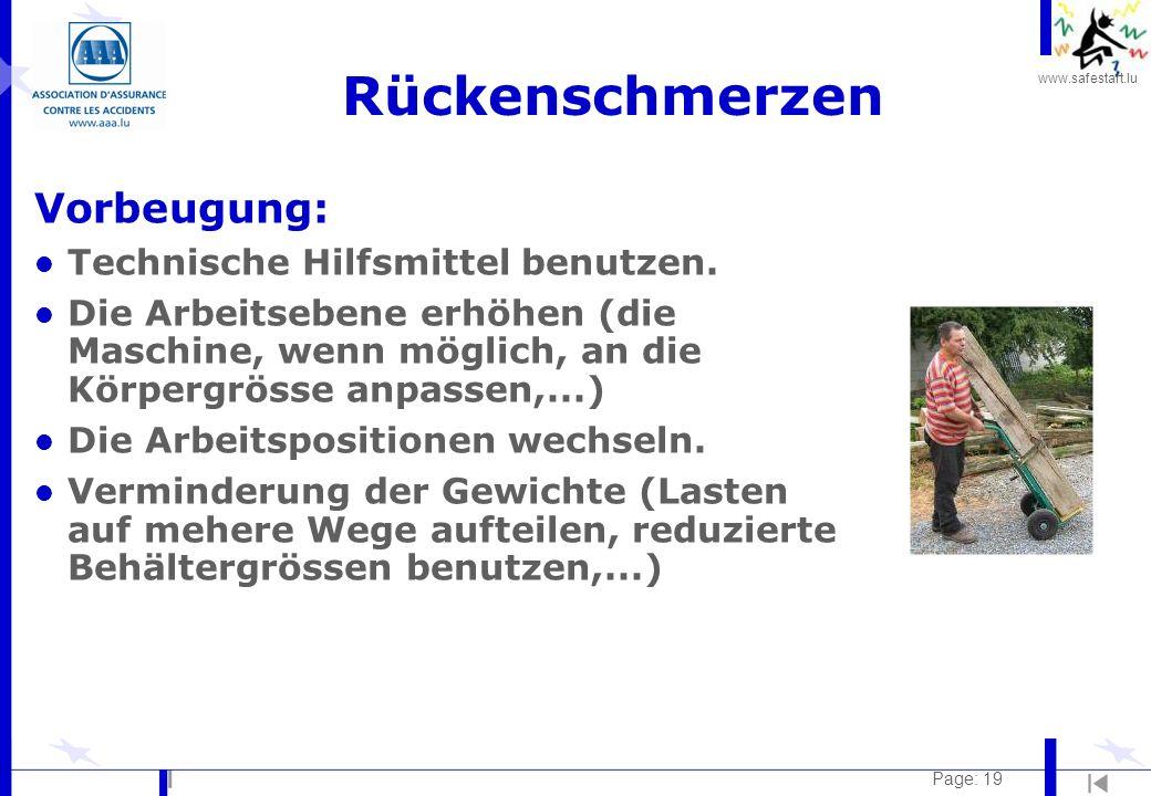 www.safestart.lu Page: 19 Rückenschmerzen Vorbeugung: l Technische Hilfsmittel benutzen. l Die Arbeitsebene erhöhen (die Maschine, wenn möglich, an di