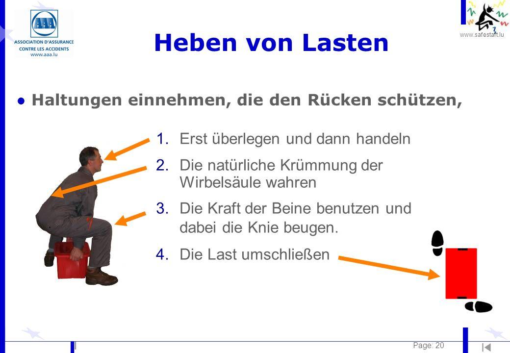 www.safestart.lu Page: 20 Heben von Lasten l Haltungen einnehmen, die den Rücken schützen, 1.Erst überlegen und dann handeln 2.Die natürliche Krümmung