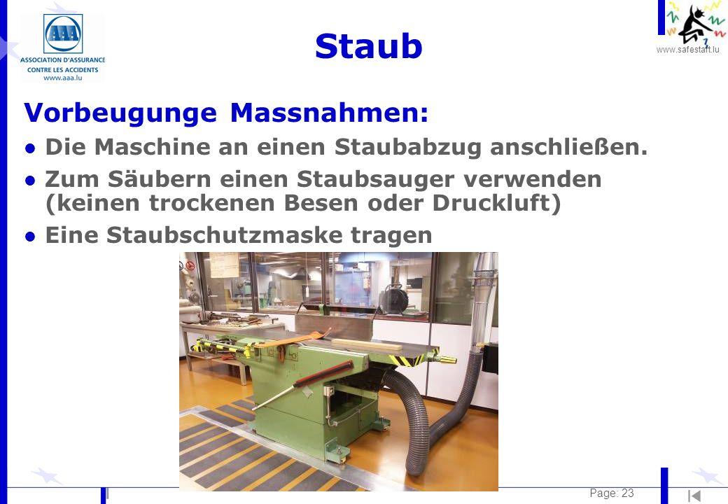 www.safestart.lu Page: 23 Staub Vorbeugunge Massnahmen: l Die Maschine an einen Staubabzug anschließen. l Zum Säubern einen Staubsauger verwenden (kei