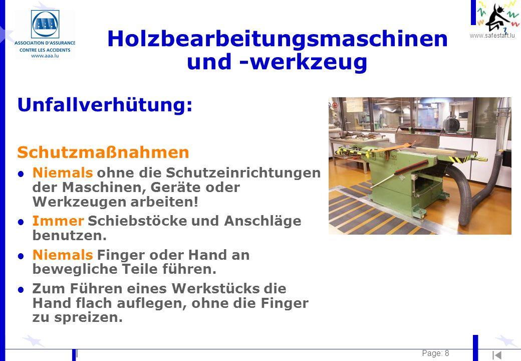 www.safestart.lu Page: 8 Holzbearbeitungsmaschinen und -werkzeug Unfallverhütung: Schutzmaßnahmen l Niemals ohne die Schutzeinrichtungen der Maschinen