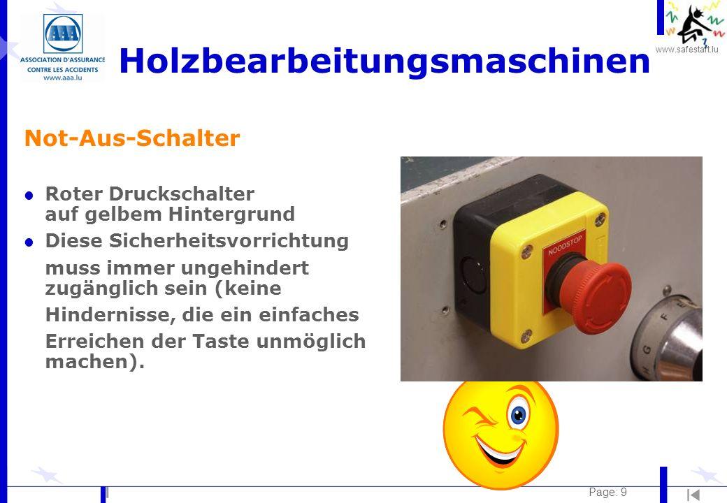 www.safestart.lu Page: 9 Holzbearbeitungsmaschinen Not-Aus-Schalter l Roter Druckschalter auf gelbem Hintergrund l Diese Sicherheitsvorrichtung muss i