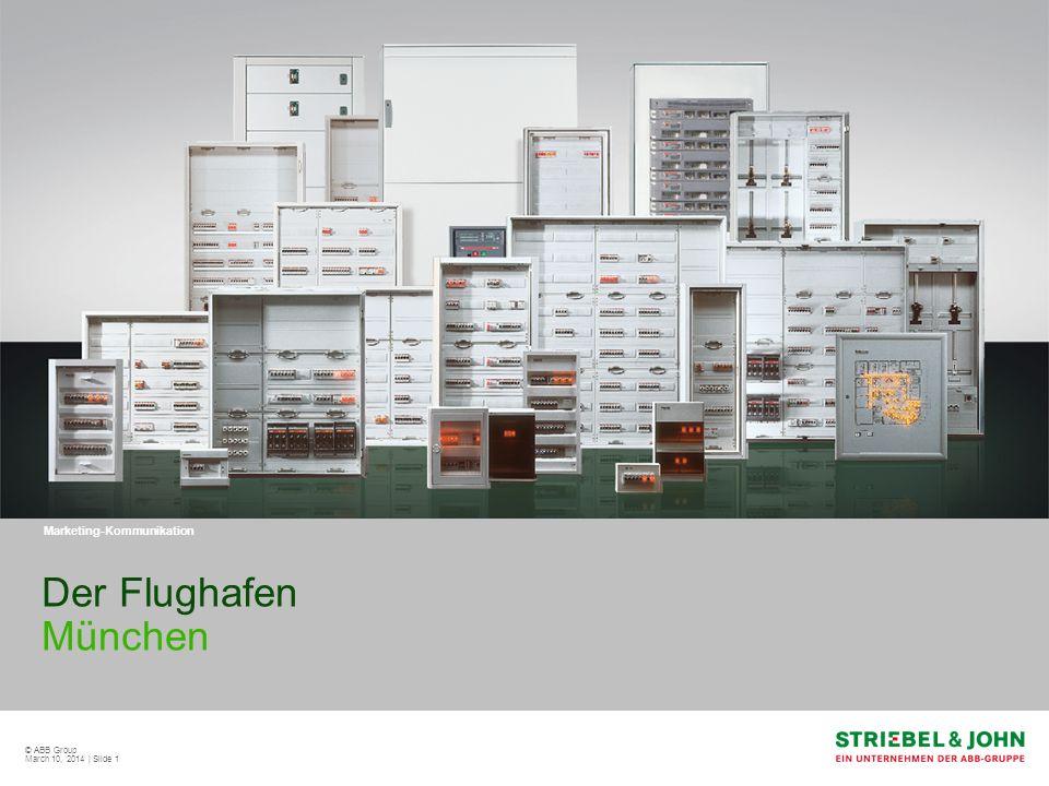 © ABB Group March 10, 2014   Slide 2 Der Flughafen München Flughafen München (Terminal 2) mit innovativer Verteilersystemtechnik von STRIEBEL&JOHN ausgerüstet