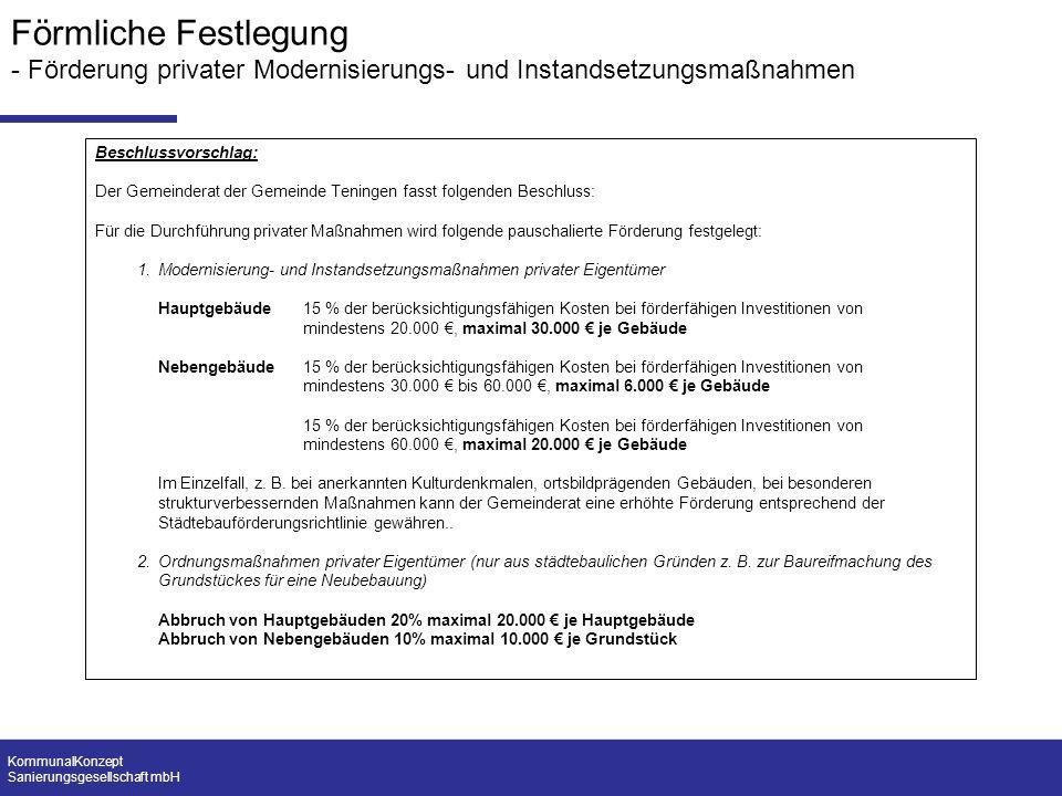 KommunalKonzept Sanierungsgesellschaft mbH Förmliche Festlegung - Förderung privater Modernisierungs- und Instandsetzungsmaßnahmen Beschlussvorschlag: