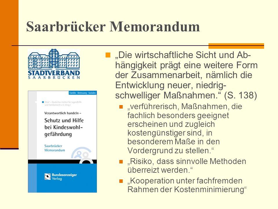 Saarbrücker Memorandum Die wirtschaftliche Sicht und Ab- hängigkeit prägt eine weitere Form der Zusammenarbeit, nämlich die Entwicklung neuer, niedrig