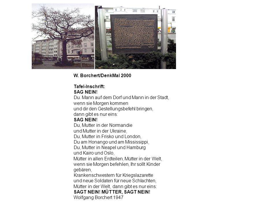 W. Borchert/DenkMal 2000 Tafel-Inschrift: SAG NEIN! Du. Mann auf dem Dorf und Mann in der Stadt, wenn sie Morgen kommen und dir den Gestellungsbefehl