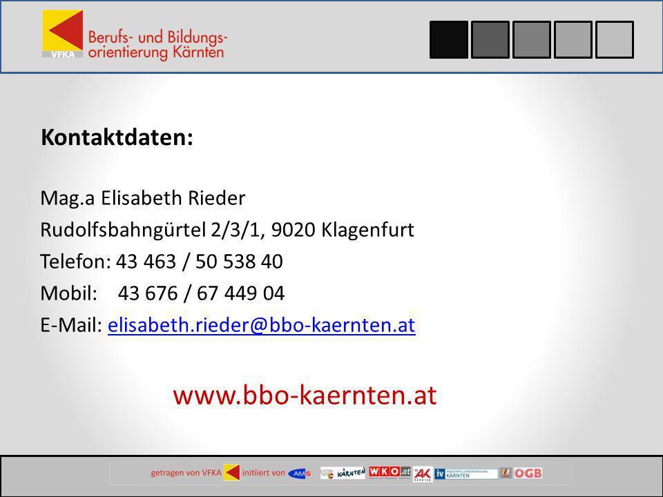 Kontaktdaten: Mag.a Elisabeth Rieder Rudolfsbahngürtel 2/3/1, 9020 Klagenfurt Telefon: 43 463 / 50 538 40 Mobil: 43 676 / 67 449 04 E-Mail: elisabeth.