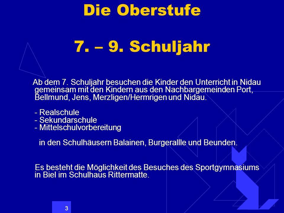 3 Die Oberstufe 7.– 9. Schuljahr Ab dem 7.