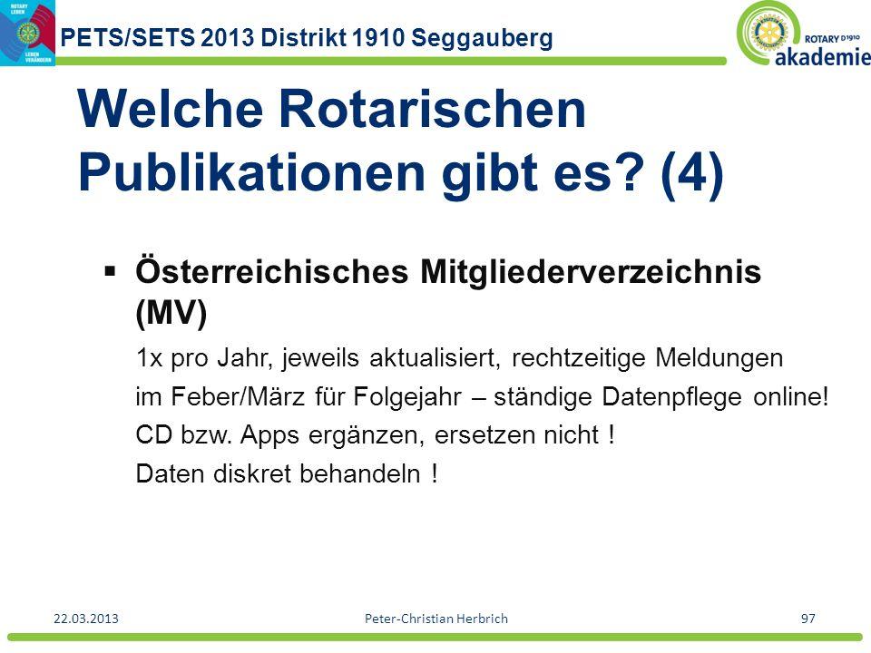 PETS/SETS 2013 Distrikt 1910 Seggauberg 22.03.2013Peter-Christian Herbrich97 Welche Rotarischen Publikationen gibt es? (4) Österreichisches Mitglieder