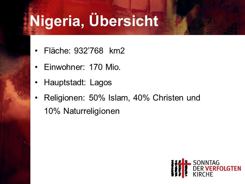 Nigeria, Übersicht Fläche: 932768 km2 Einwohner: 170 Mio.