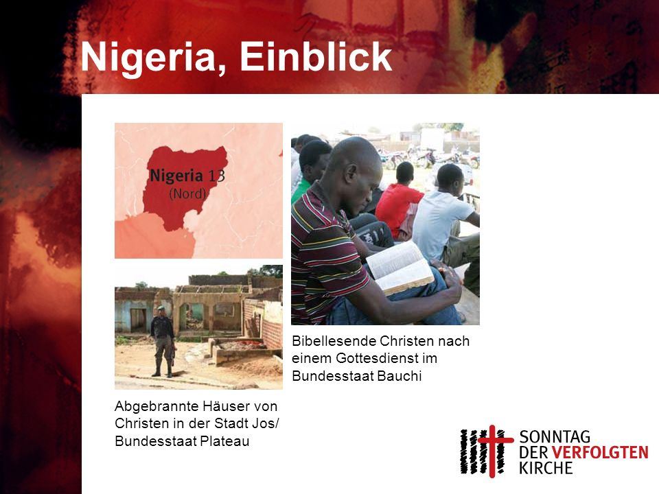Nigeria, Einblick Abgebrannte Häuser von Christen in der Stadt Jos/ Bundesstaat Plateau Bibellesende Christen nach einem Gottesdienst im Bundesstaat Bauchi