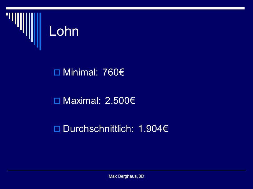 Max Berghaus, 8D Lohn Minimal: 760 Maximal: 2.500 Durchschnittlich: 1.904