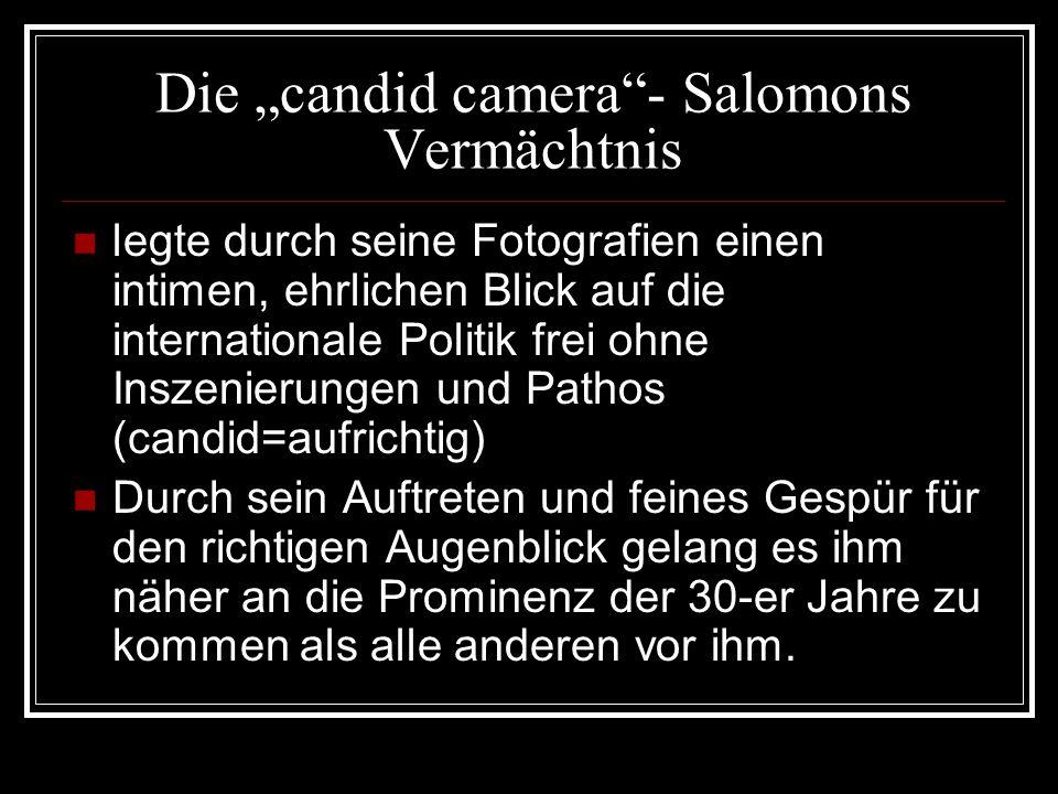 Die candid camera- Salomons Vermächtnis legte durch seine Fotografien einen intimen, ehrlichen Blick auf die internationale Politik frei ohne Inszenie