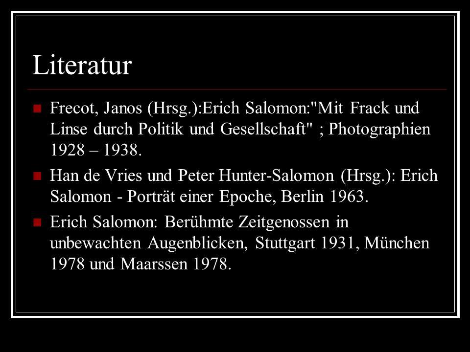 Literatur Frecot, Janos (Hrsg.):Erich Salomon: