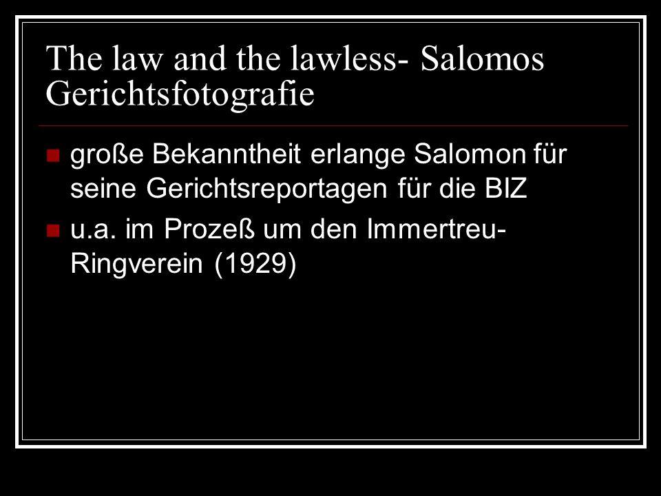 The law and the lawless- Salomos Gerichtsfotografie große Bekanntheit erlange Salomon für seine Gerichtsreportagen für die BIZ u.a. im Prozeß um den I