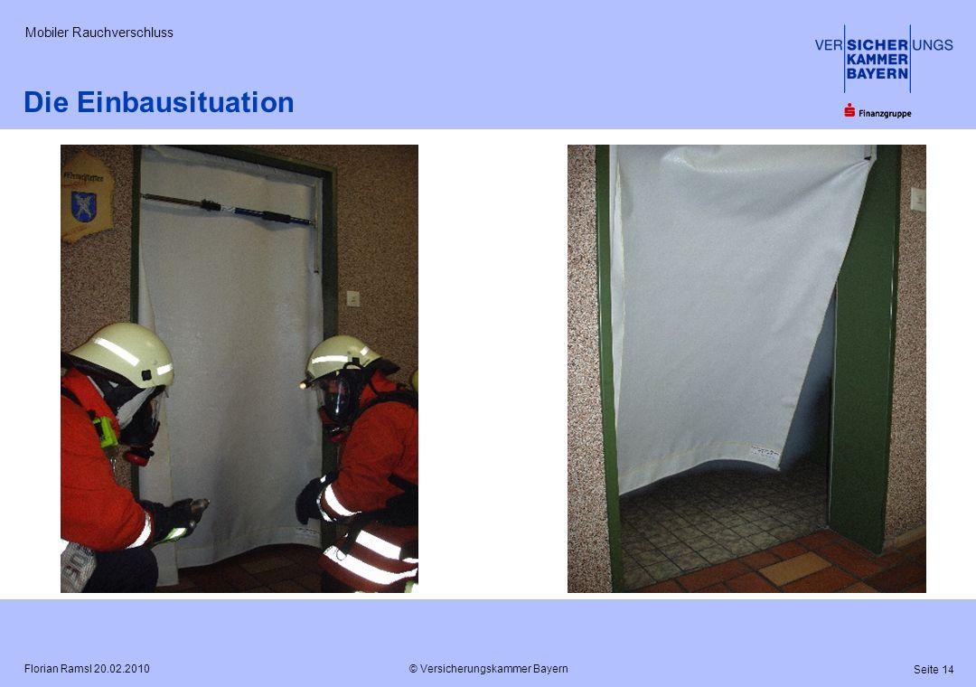 © Versicherungskammer Bayern Seite 14 Florian Ramsl 20.02.2010 Mobiler Rauchverschluss Die Einbausituation