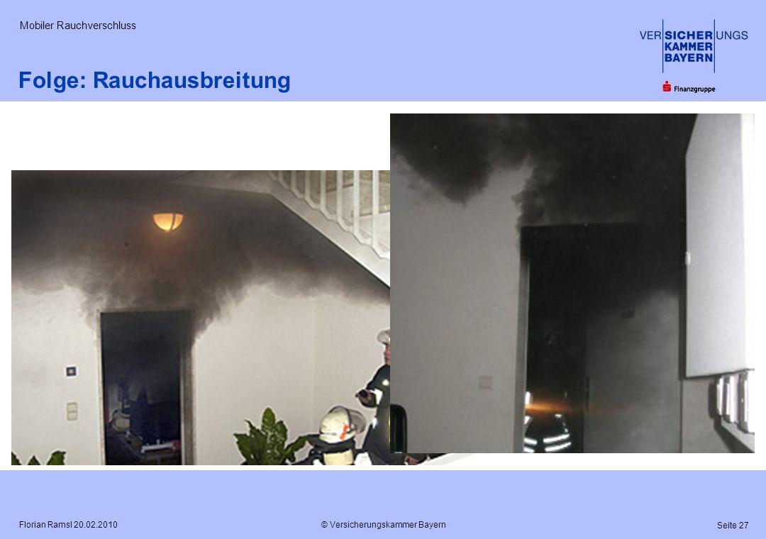 © Versicherungskammer Bayern Seite 27 Florian Ramsl 20.02.2010 Mobiler Rauchverschluss Folge: Rauchausbreitung
