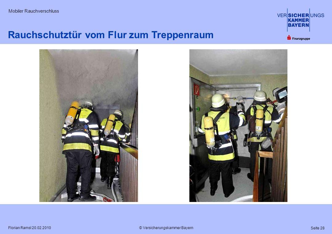 © Versicherungskammer Bayern Seite 28 Florian Ramsl 20.02.2010 Mobiler Rauchverschluss Rauchschutztür vom Flur zum Treppenraum