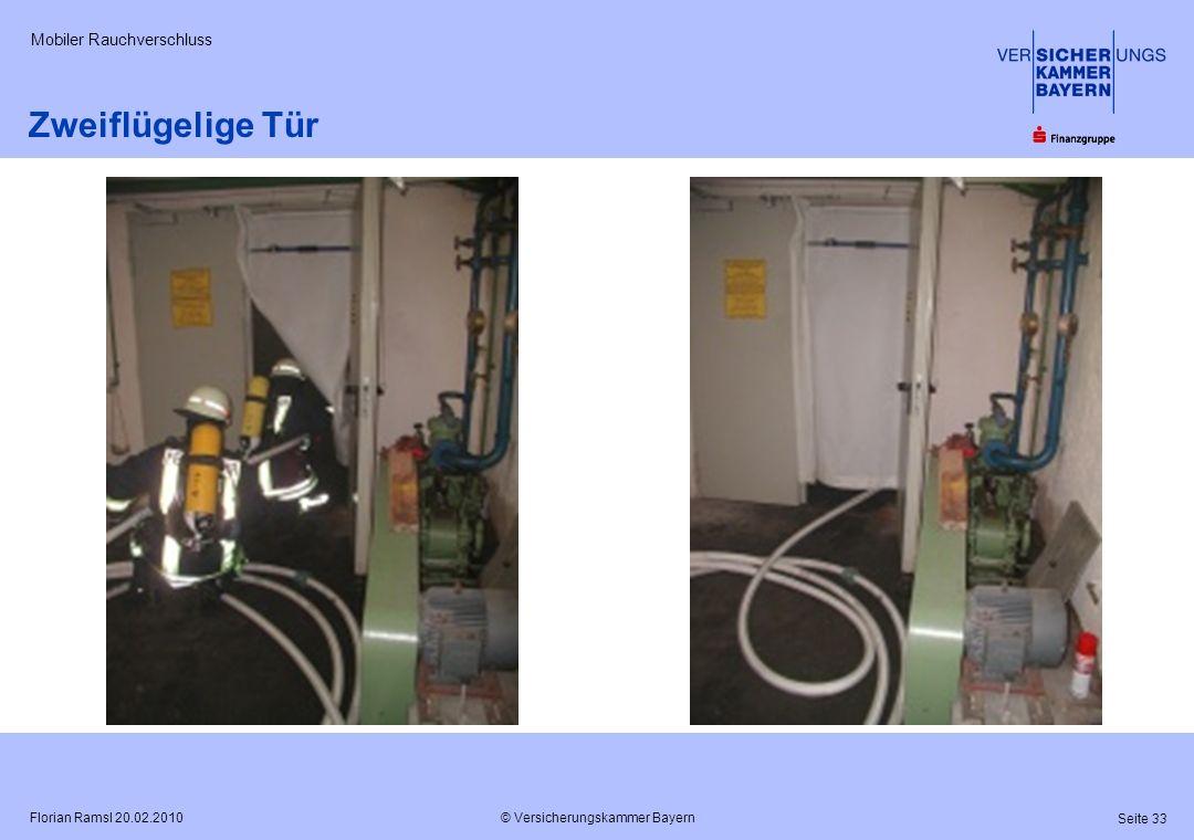 © Versicherungskammer Bayern Seite 33 Florian Ramsl 20.02.2010 Mobiler Rauchverschluss Zweiflügelige Tür