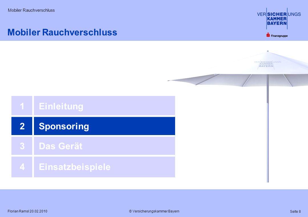 © Versicherungskammer Bayern Seite 29 Florian Ramsl 20.02.2010 Mobiler Rauchverschluss Einsatz mit Überdrucklüfter Spülung eines bereits verrauchten Treppenraums