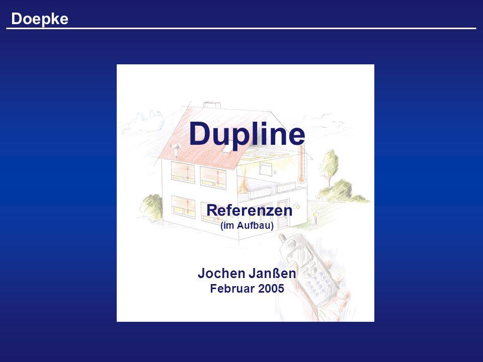 Doepke Dupline Referenzen (im Aufbau) Jochen Janßen Februar 2005