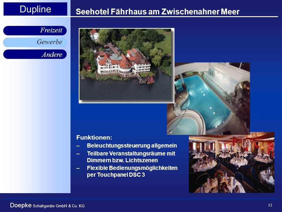 Doepke Schaltgeräte GmbH & Co. KG Gewerbe Freizeit Andere Dupline 12 Seehotel Fährhaus am Zwischenahner Meer Gewerbe Funktionen: –Beleuchtungssteuerun