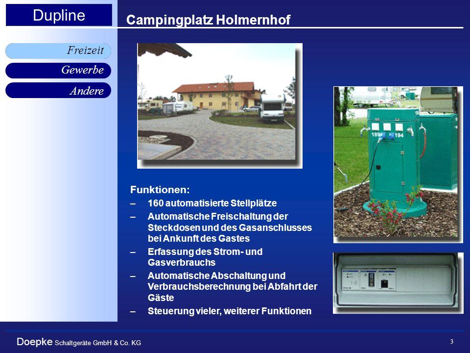 Doepke Schaltgeräte GmbH & Co. KG Gewerbe Freizeit Andere Dupline 3 Campingplatz Holmernhof Funktionen: –160 automatisierte Stellplätze –Automatische