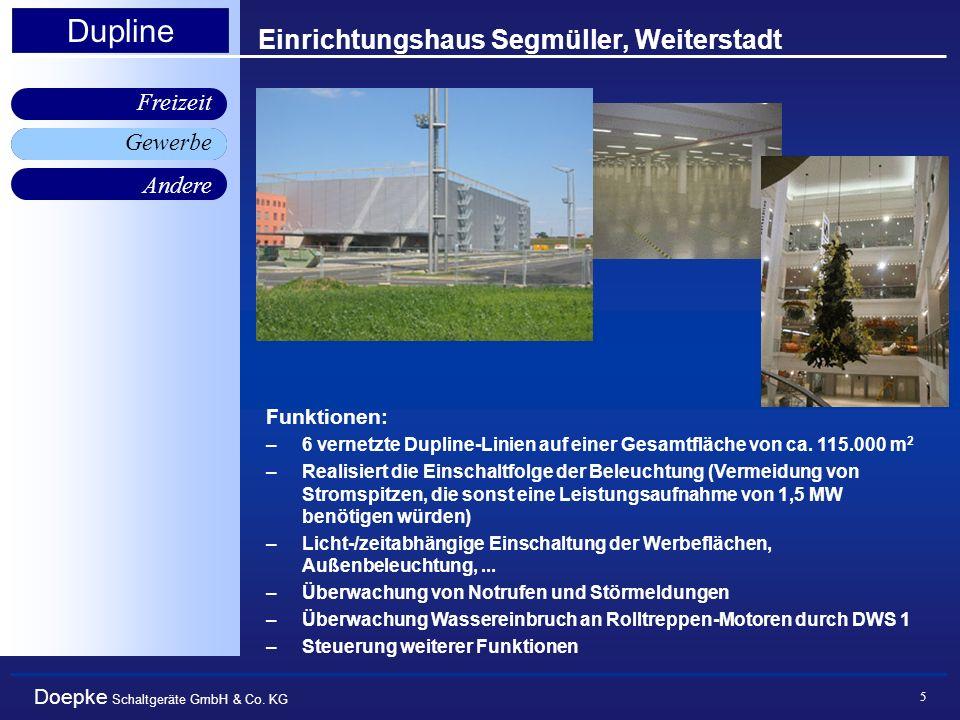 Doepke Schaltgeräte GmbH & Co. KG Gewerbe Freizeit Andere Dupline 5 Einrichtungshaus Segmüller, Weiterstadt Gewerbe Funktionen: –6 vernetzte Dupline-L
