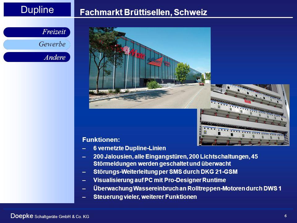 Doepke Schaltgeräte GmbH & Co. KG Gewerbe Freizeit Andere Dupline 6 Fachmarkt Brüttisellen, Schweiz Gewerbe Funktionen: –6 vernetzte Dupline-Linien –2